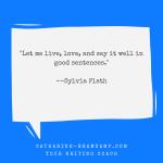 Let Me Live - Plath quote